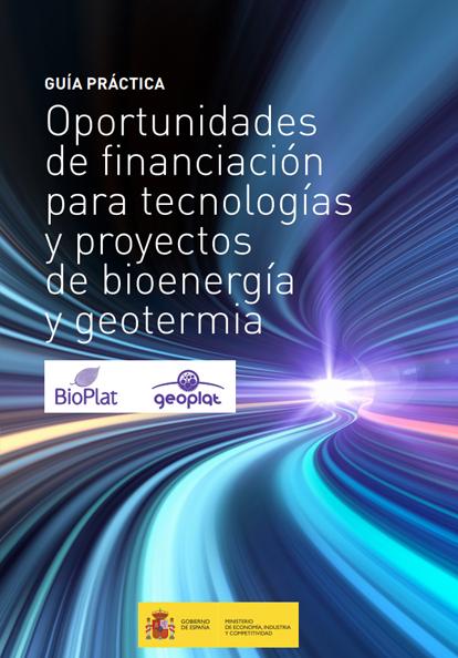 Guía Práctica: Oportunidades de Financiación para Tecnologías y Proyectos de Bioenergía y Geotermia  (2016)