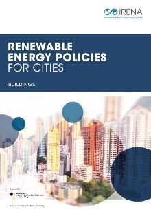 IRENA – Renewable Energy Policies for Cities: Buildings