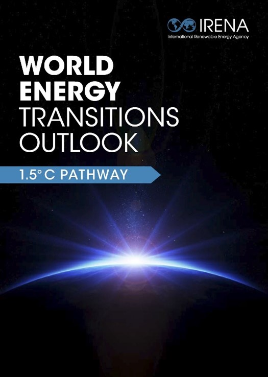 IRENA – World Energy Transitions Outlook: 1.5°C Pathway